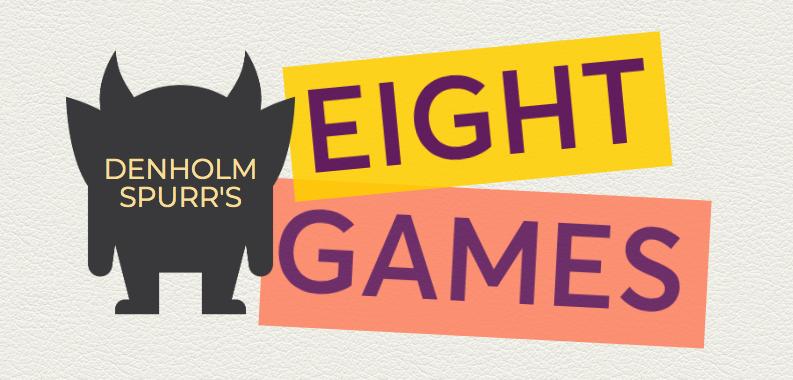 Denholm Spurr's Eight Games