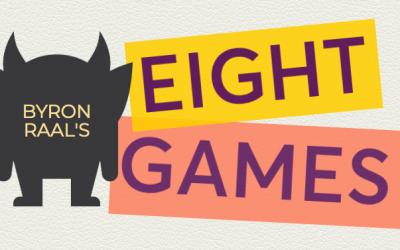 Byron Raal's Eight Games