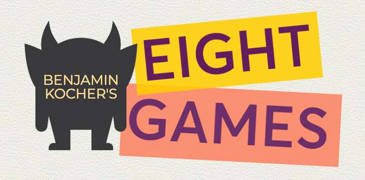 Benjamin Kocher's Eight Games
