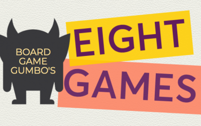 Board Game Gumbo's Eight Games
