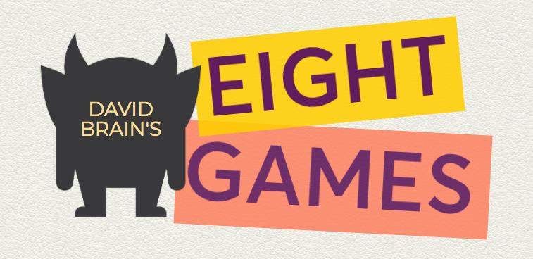 David Brain's Eight Games