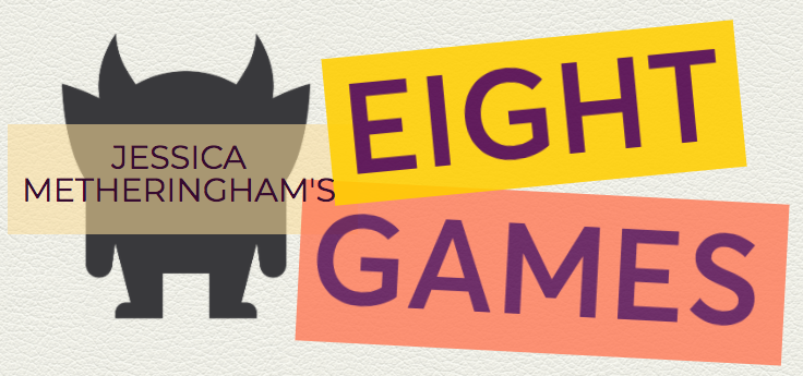 Jessica Metheringham's Eight Games