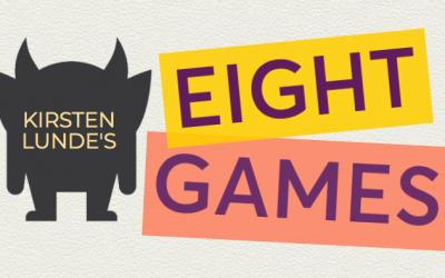 Kirsten Lunde's Eight Games